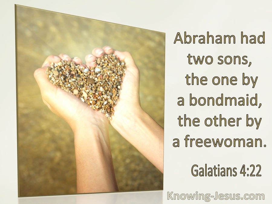 Galatians 4:22 Abraham Had Two Sons (utmost)12:10