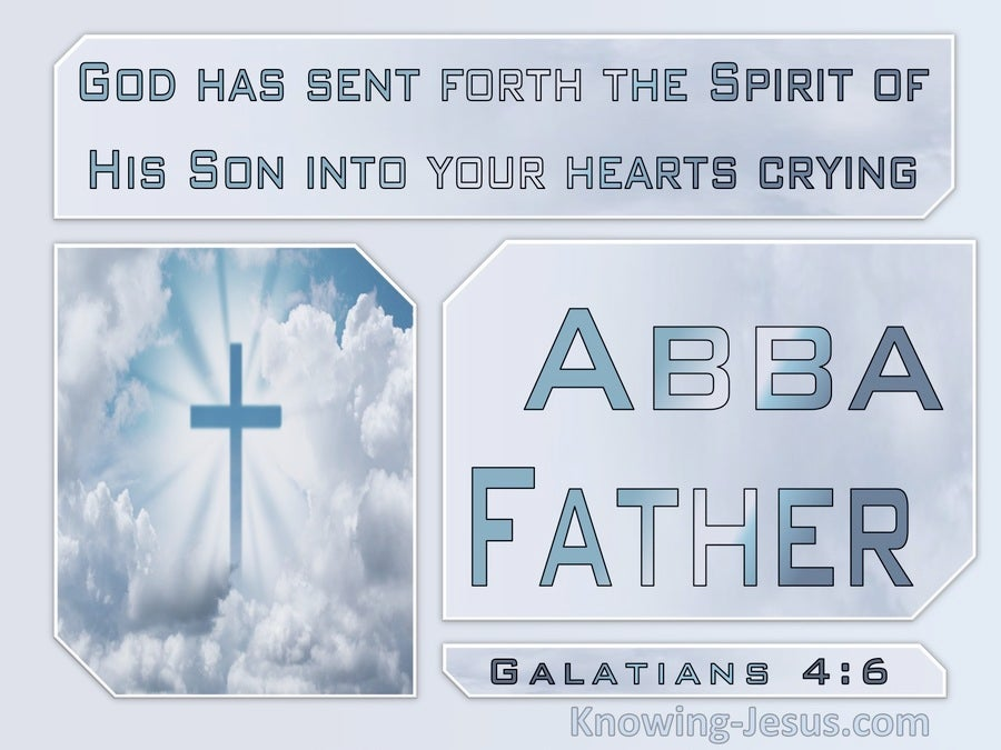Galatians 4:6 God Sent The Spirit Into The World Crying Abba Father (gray)
