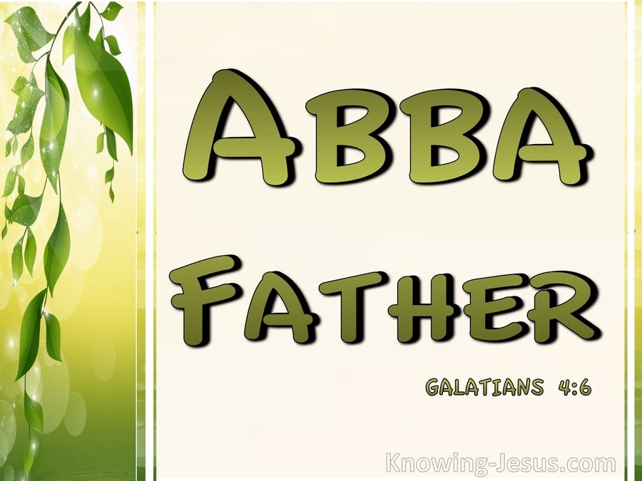 Galatians 4:6 Abba Father (green)