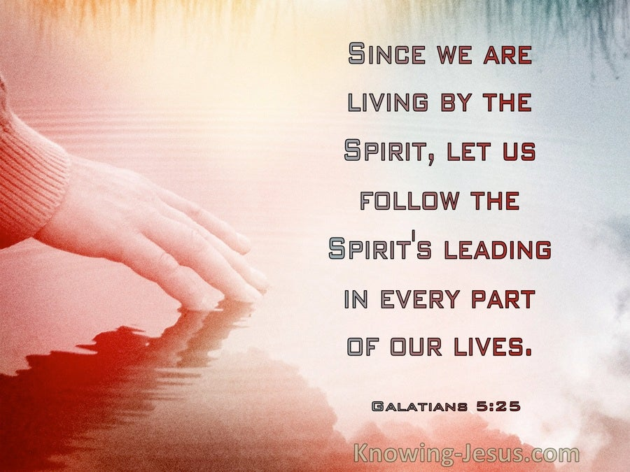 Galatians 5:25 Let Us Follow The Spirit's Leading (windows)06:20