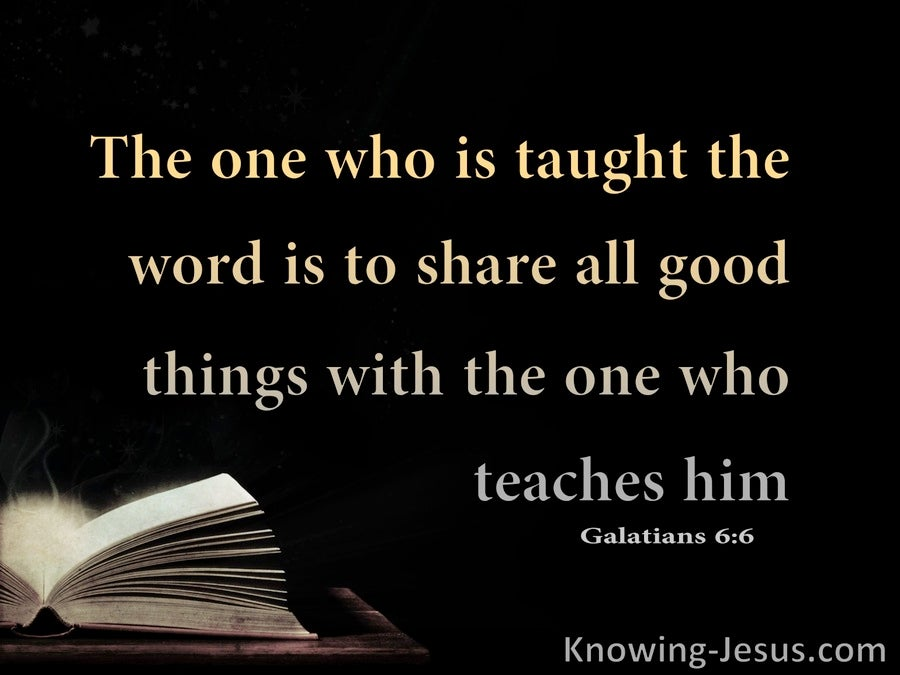 Galatians 6:6 Share All Foog Things With The One Who Teaches (gray)