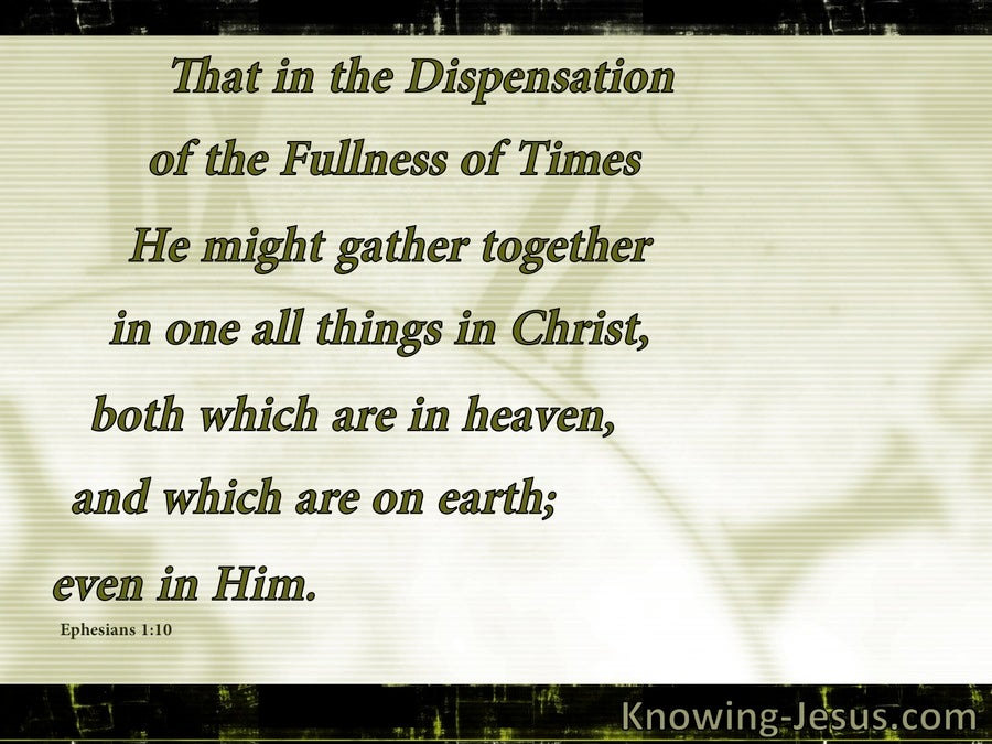 Ephesians 1:10 The Dispensation Of The Fullness Of Time (sage)