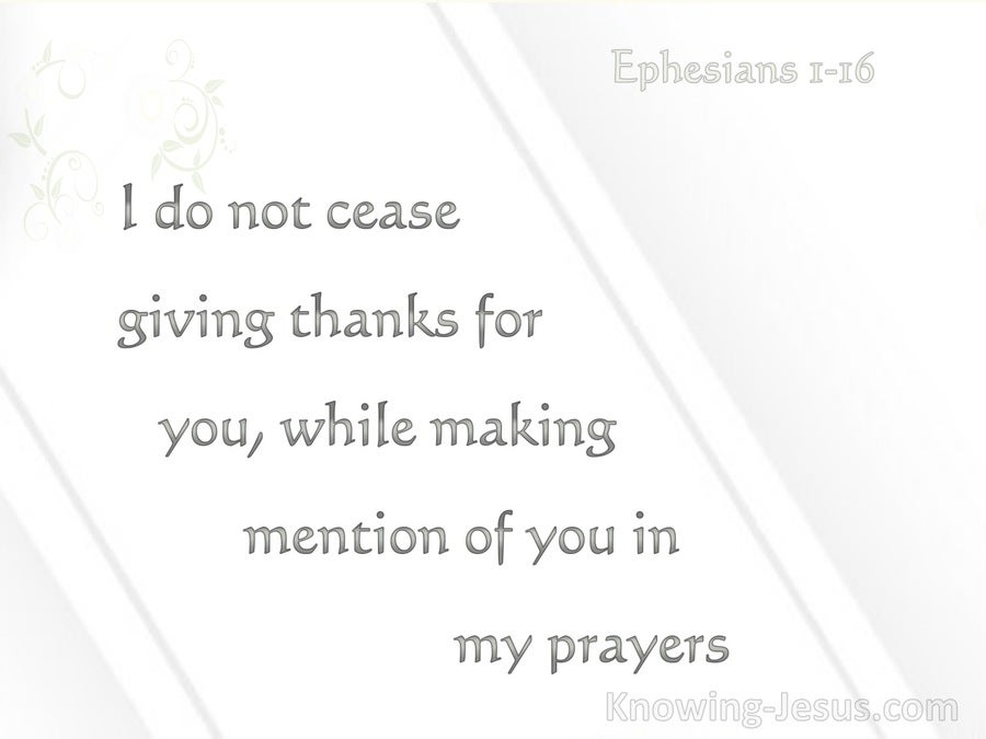 Ephesians 1:16 I Do Not Cease To Give Thanks (gray)