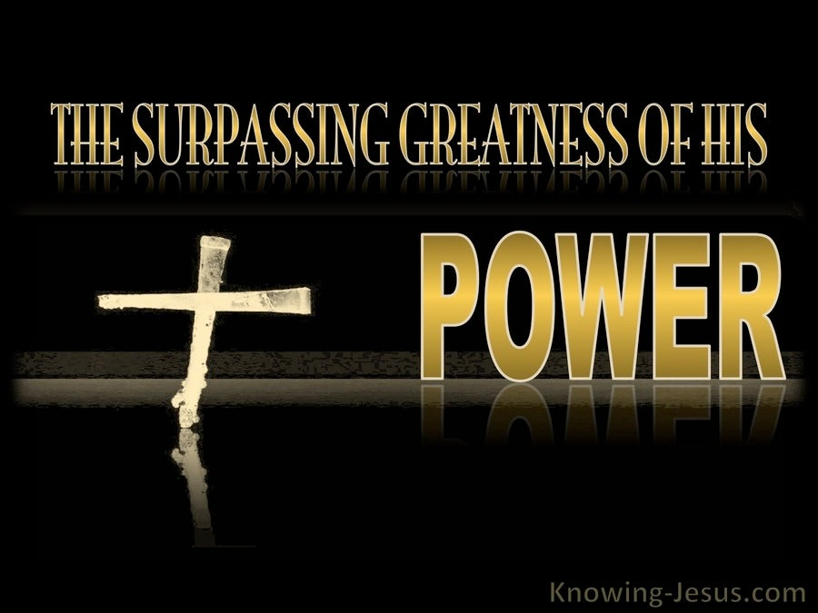 Ephesians 1:19 The Surpassing Greatness Of His Power (gold)