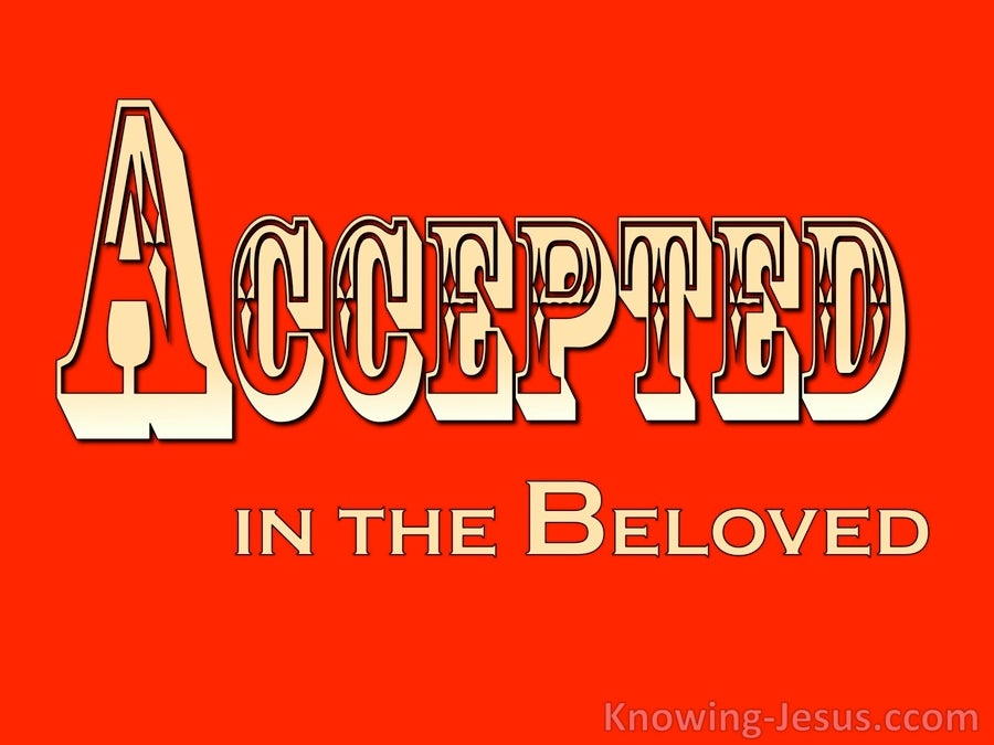 Accepted in the Beloved (devotional) - Ephesians 1-6