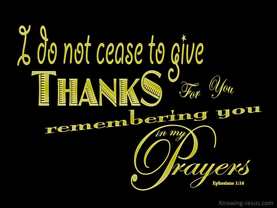 Ephesians 1:16 I Do Not Cease To Give Thanks (black)