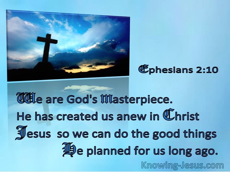 Ephesians 2:10  We Are God's Masterpiece Created Anew in Christ Jesus (windows)10:27
