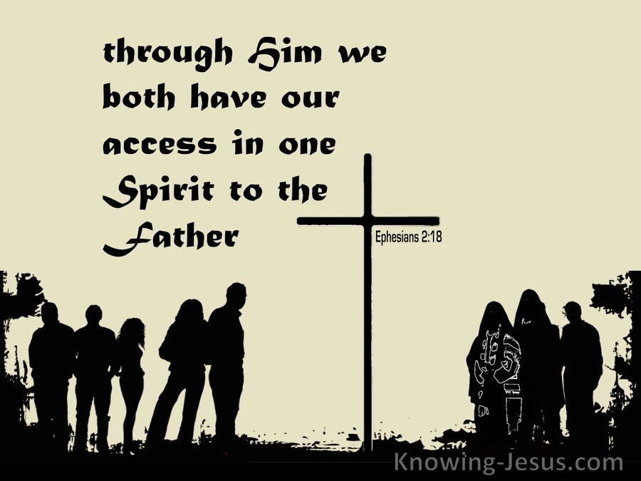 Ephesians 2:18 Access By One Spirit To The Father (cream)