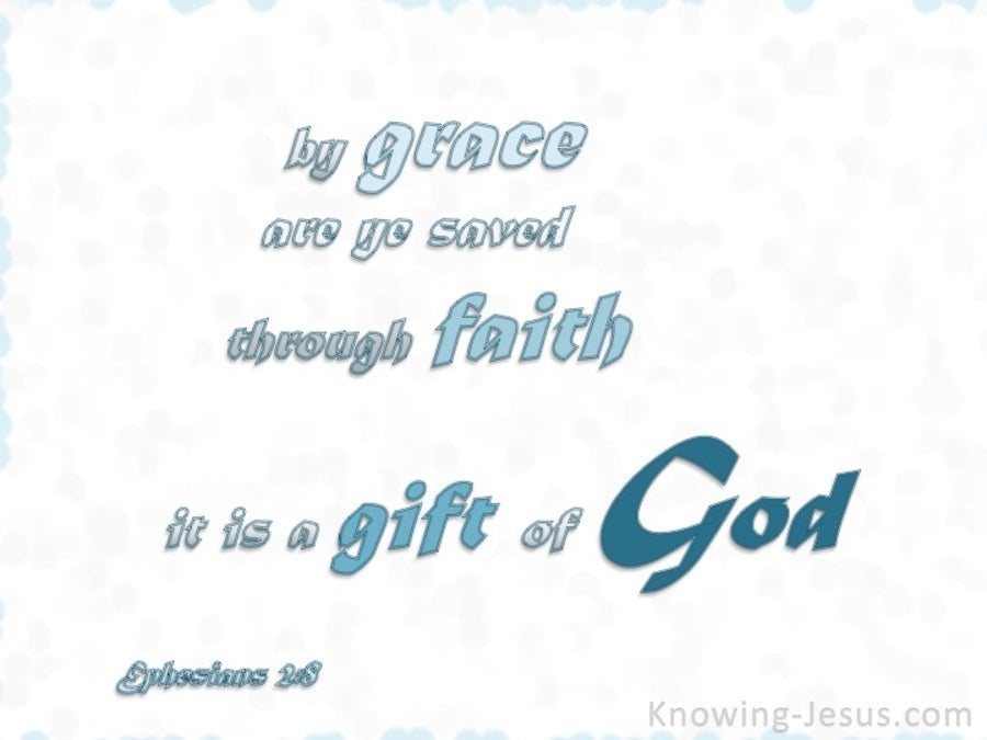 Ephesians 2:8 Saved By Grace Through Faith (white)