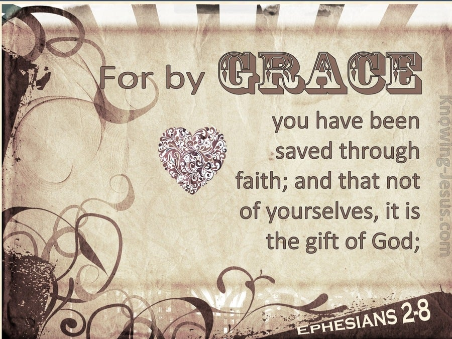 Ephesians 2:8 For By Grace You Have Been Saved Through Faith (cream)