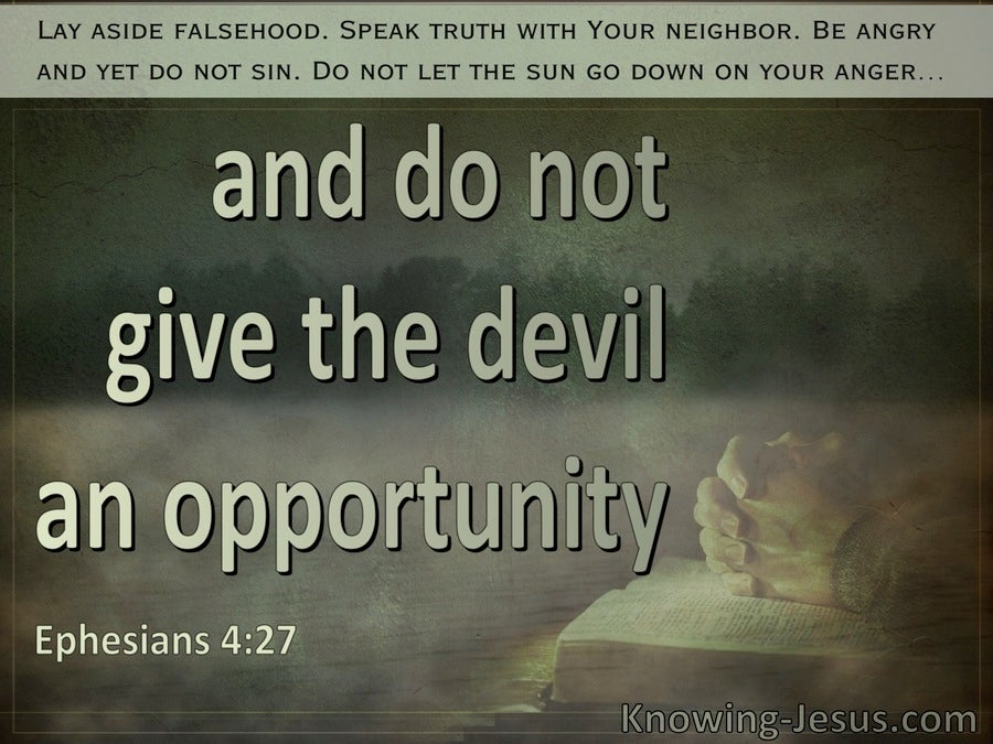 Ephesians 4:27 Do Not Give The Devil An Opportunity (sage)
