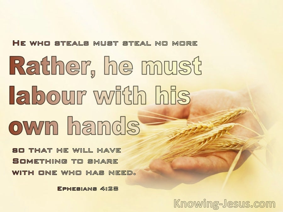 Ephesians 4:28 He Who Steals Must Steal No More But Must Labour (yellow)