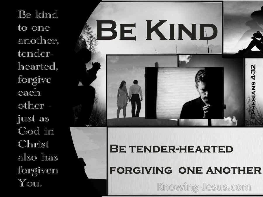 Ephesians 4:32 Be Kind To One Another (gray)