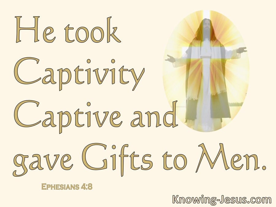 Ephesians 4:8 He Took Prisoners Captive And Gave Gifts (yellow)