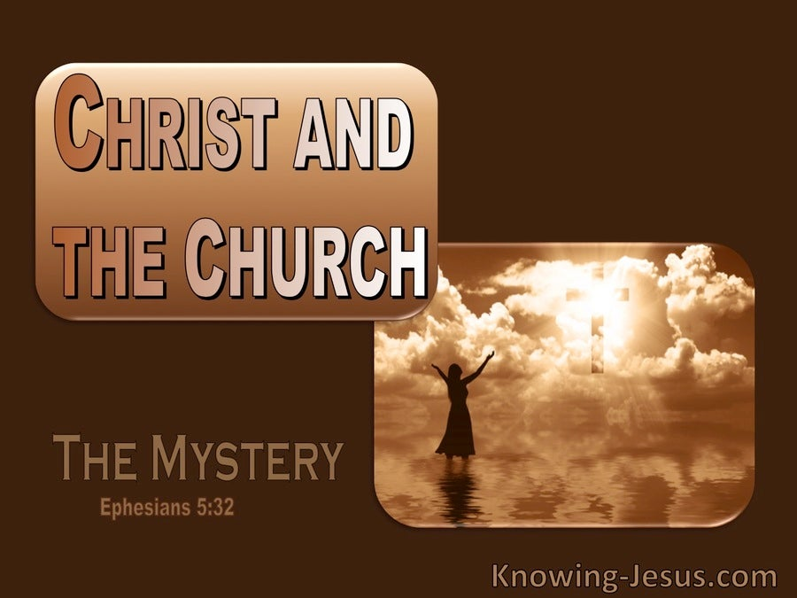 Ephesians 5:32  Christ And The Church (brown)