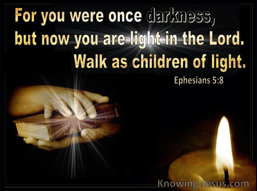 Ephesians 5:8 Now You Are Light In The Lord (black)