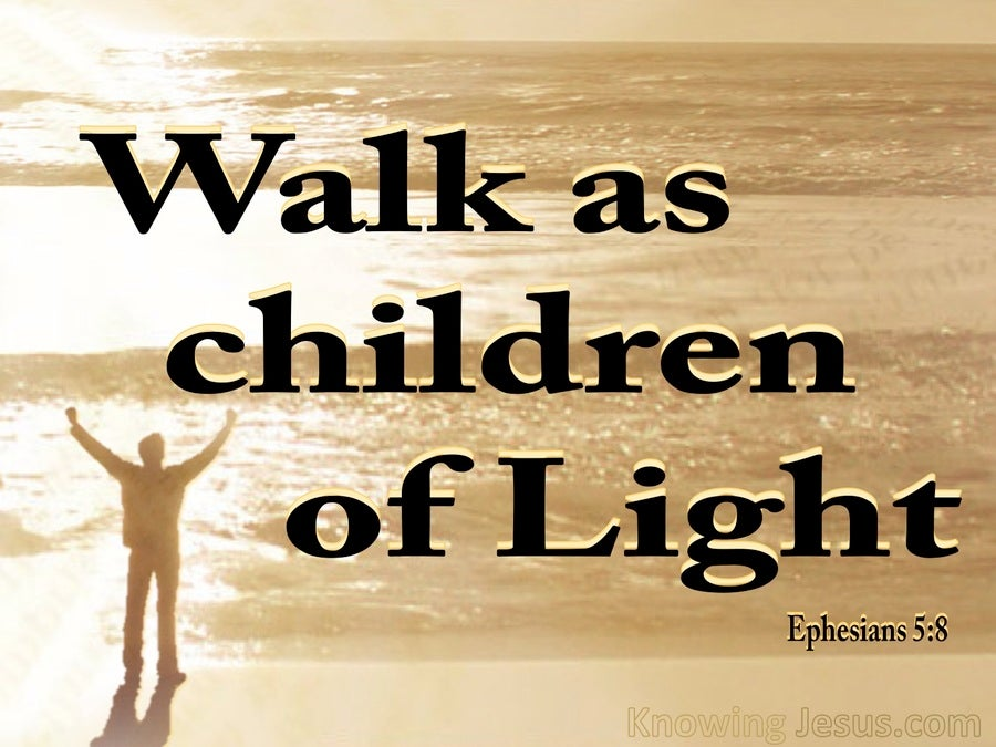 Ephesians 5:8 Walk As Children Of Light (black)