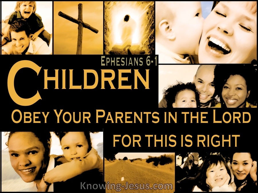 Ephesians 6:1 Children Obey Your Parents In The Lord (brown)
