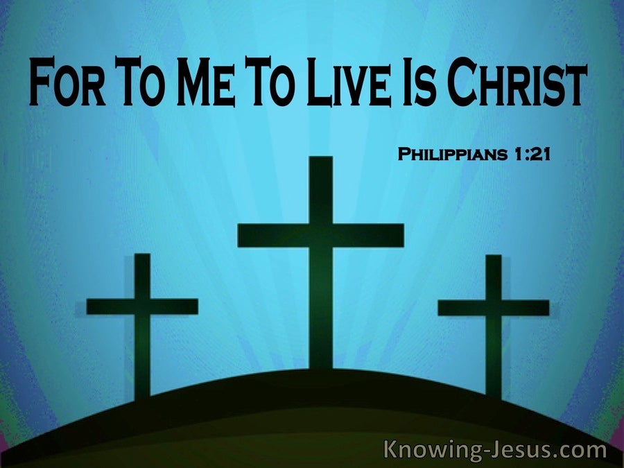 Philippians 1:21 For Me To Live Is Christ (windows)12:28