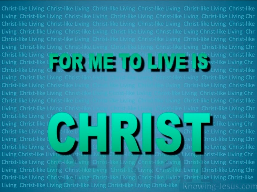 Philippians 1:21 For Me To Live Is Christ (aqua)