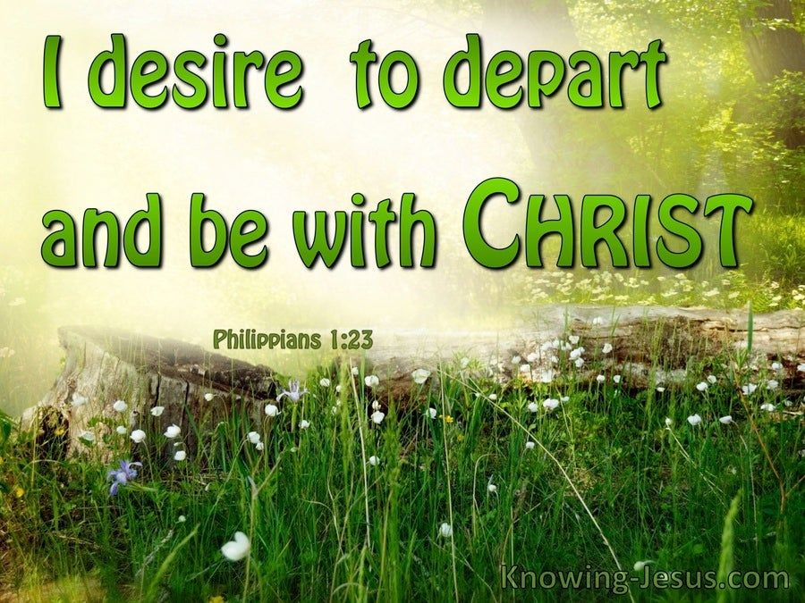 Philippians 1:23 The Desire To Depart And Be With Christ (green)
