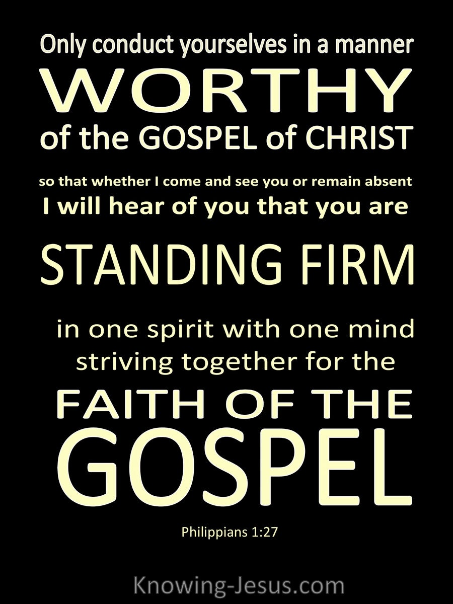 Philippians 1:27  Conduct Yourselves In A Worthy Manner (black)