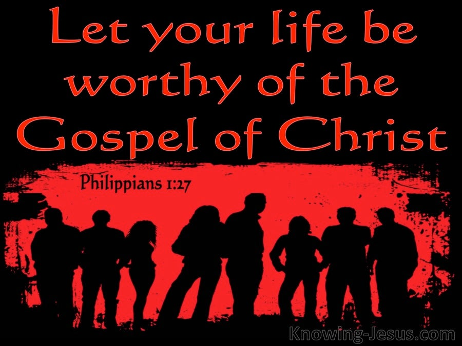 Philippians 1:27 Let  Your Life Be Worthy Of The Gospel Of Christ (black)