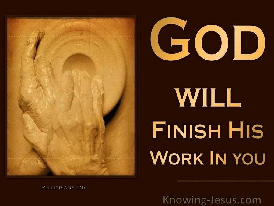 Philippians 1:6 God Will Finish His Word In You (brown)