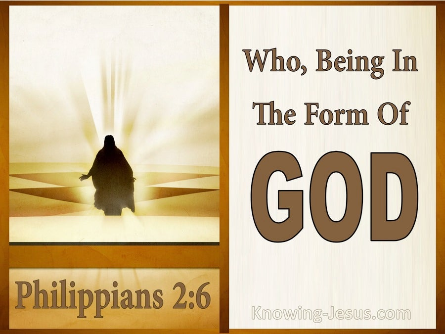 Philippians 2:6 Who Being In The Form Of God (brown)