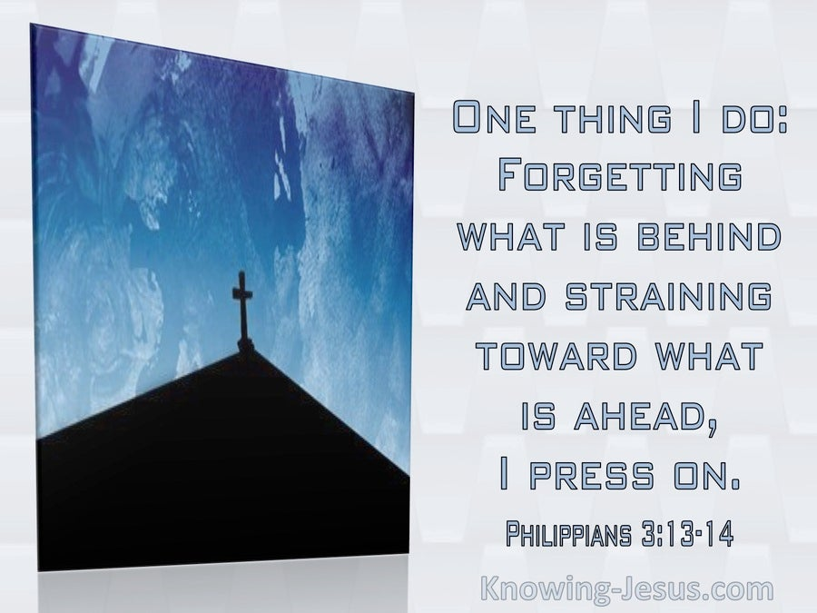 Philippians 3:13:14 Forgetting What Is Behind And Straining Forward I Press On (windows)08:07