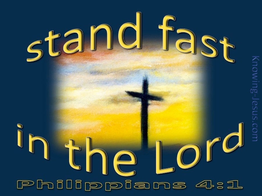 Philippians 4:1 Stand Fast In The Lord (yellow)