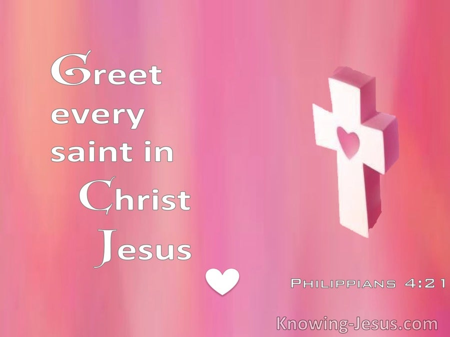 Philippians 4:21 Greet Every Saint In Christ Jesus (pink)