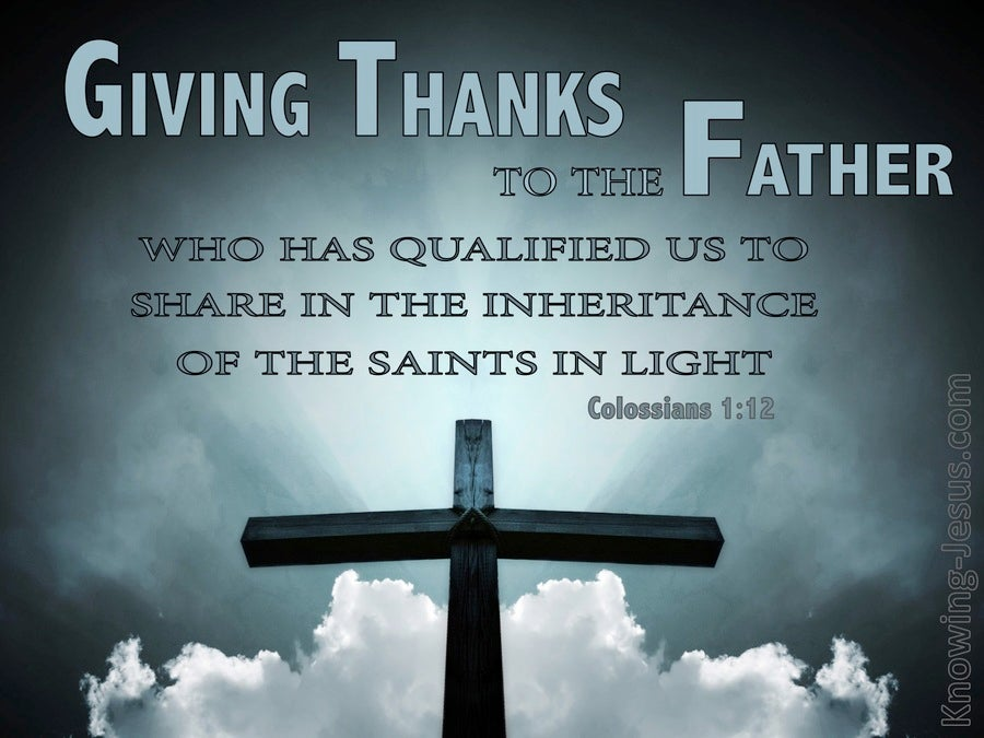 Colossians 1:12 Giving Thanks To The Father For The