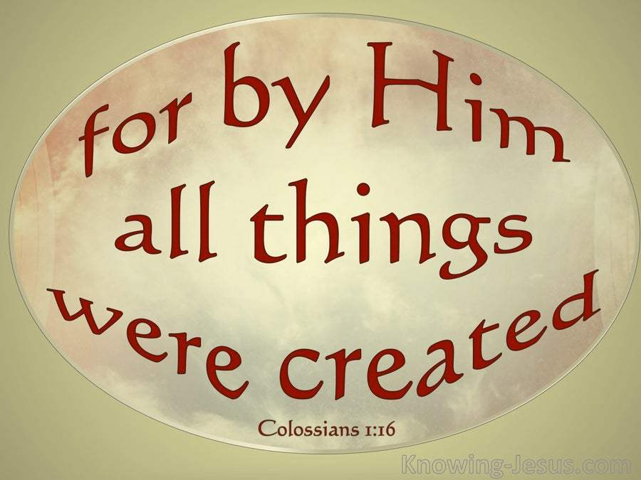 Colossians 1:16 For By Him All Things Were Created (gold)