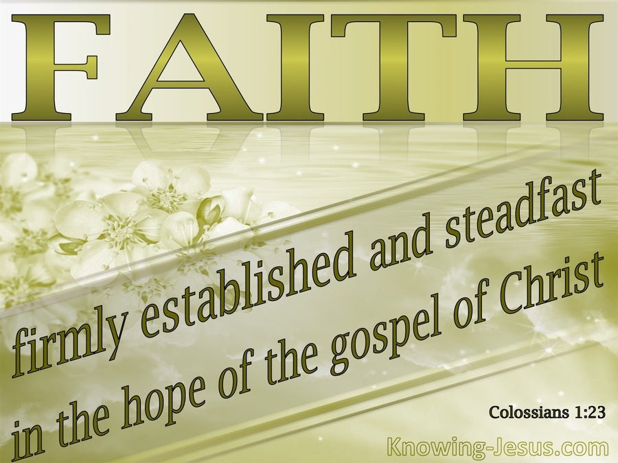 Colossians 1:23 Faith, Firmly Established And Steadfast (sage)