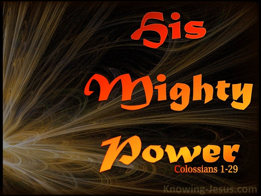 Colossians 1:29 His Mighty Power Works Within (brown)