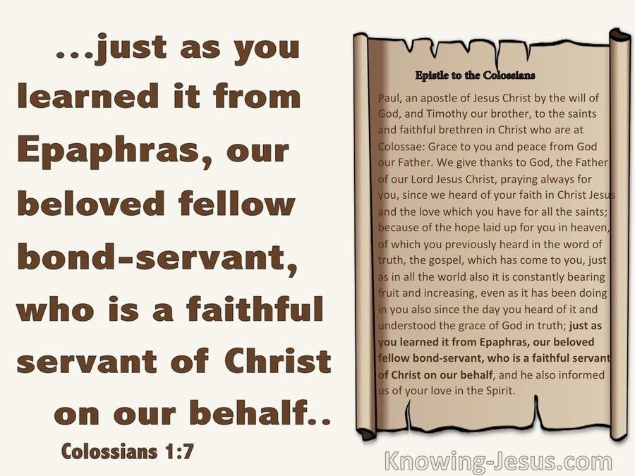 Colossians 1:7 Epaphras Is A Faithful Servant (brown)