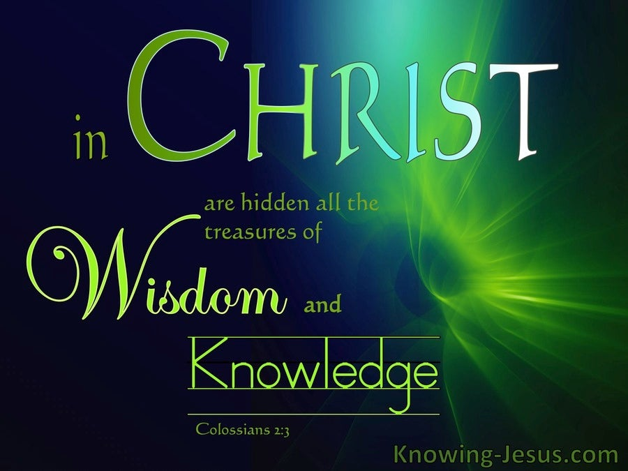 Colossians 2:3 Treasures Of Wisdom And Knowledge (green