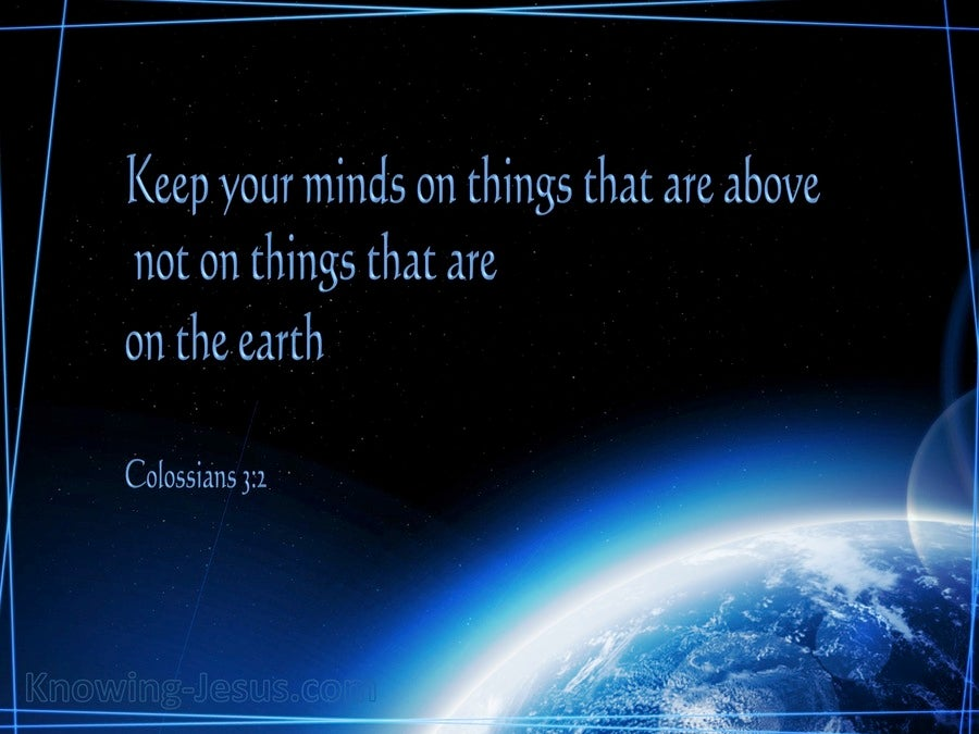 Colossians 3:2 Keep Your Mind On Things Above (black)