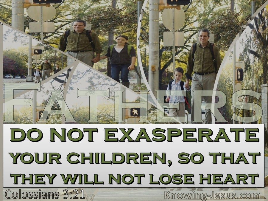 Colossians 3:21 Fathers Do Not Exasperate Your Children (green)