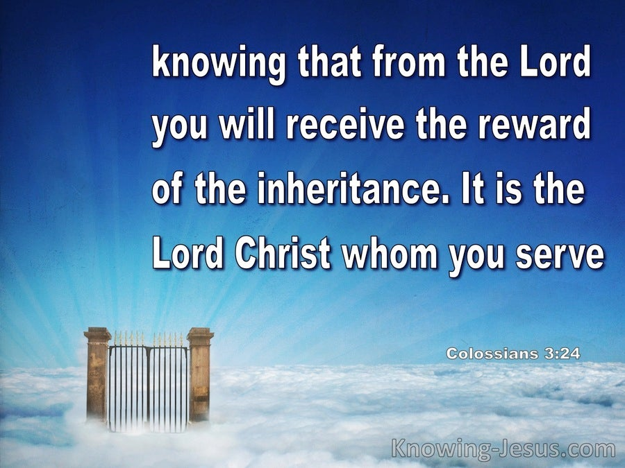 Colossians 3:24  The Reward Of The Inheritance From The Lord (blue)