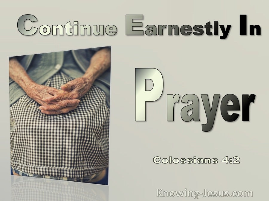 Colossians 4:2 Continue Earnestly In Prayer (sage)