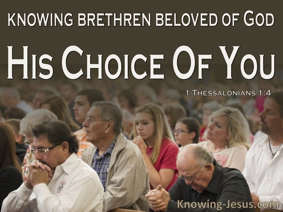 1 Thessalonians 1:4  Knowing Your Election Brothers Loved By God (brown)