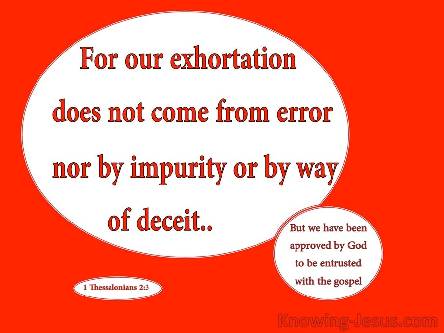 1 Thessalonians 2:3  We Do Not Teach Error (red)