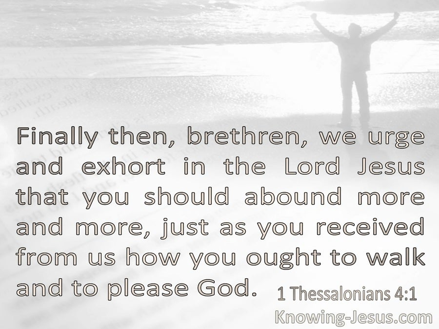 1 Thessalonians 4:1 Exhort In The Lord Jesus So You Will Abound More And More (gray)