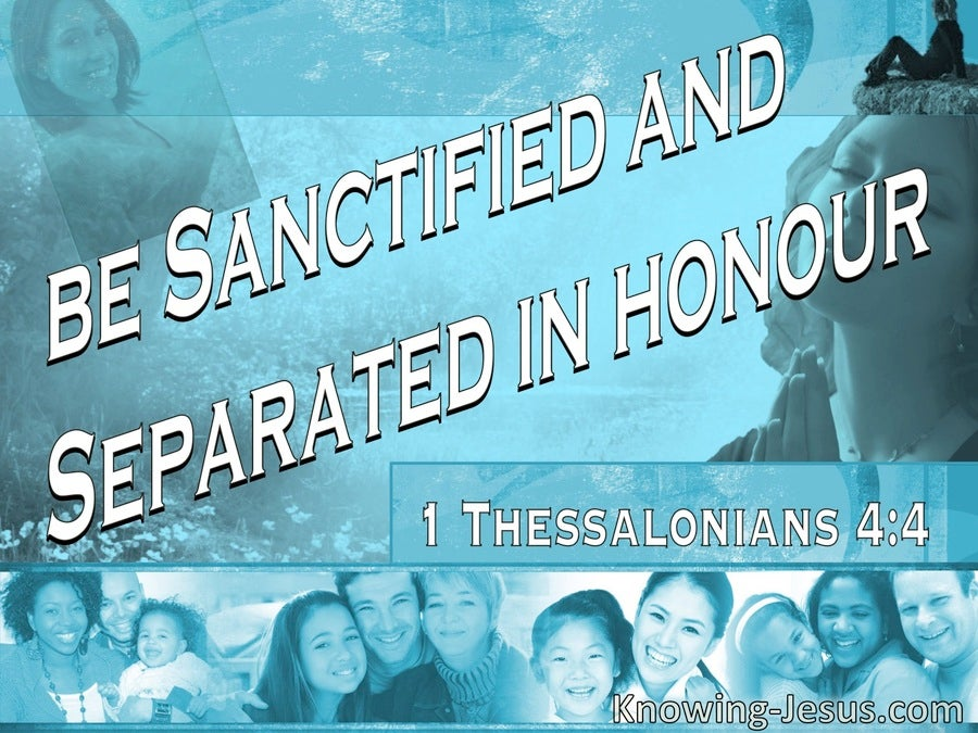 1 Thessalonians 4:4 Possess His Vessel In Sanctification