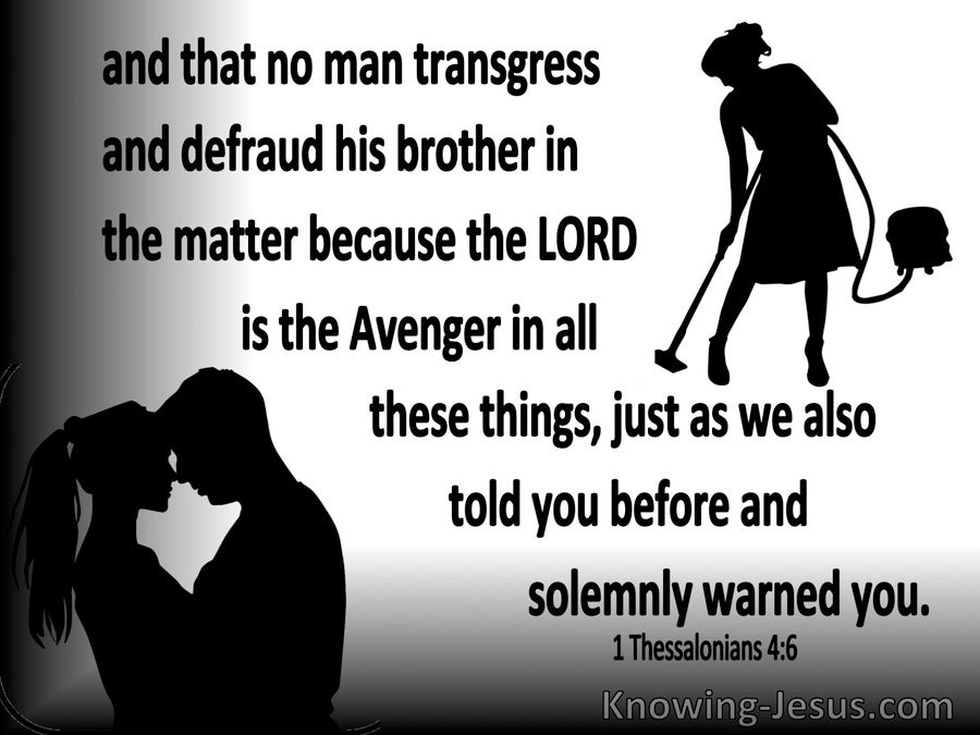 1 Thessalonians 4:6 That No Man Transgress And Defraud His Brother (black)