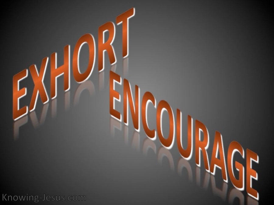 Exhort And Encourage (devotional)