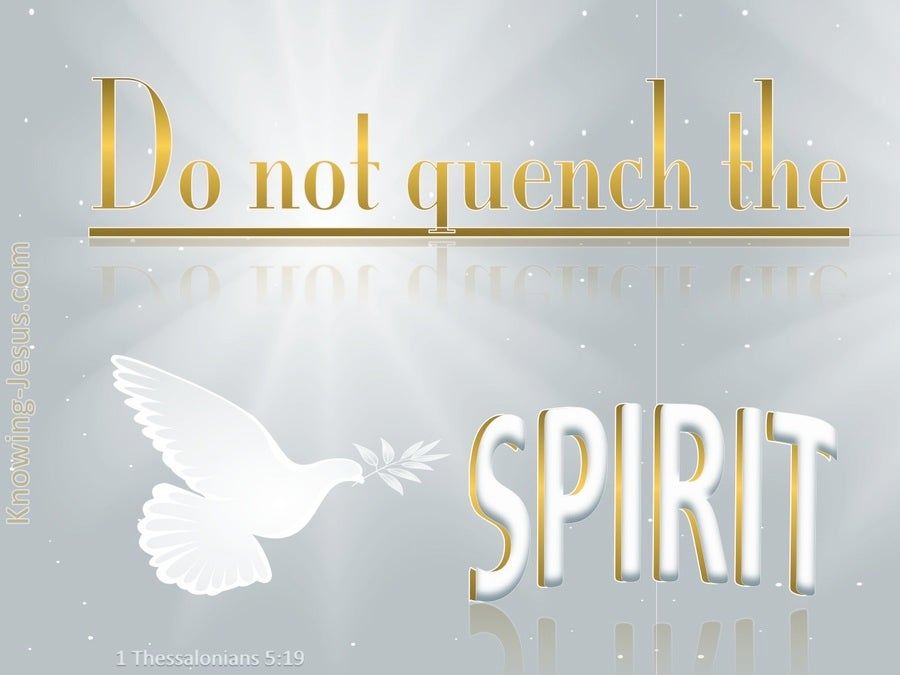 1 Thessalonians 5:19 Do Not Quench The Spirit (gray)