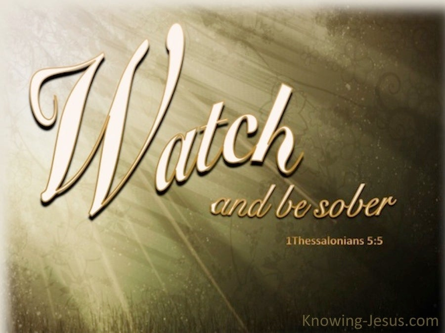 1 Thessalonians 5:6 Watch And Be Sober (brown)
